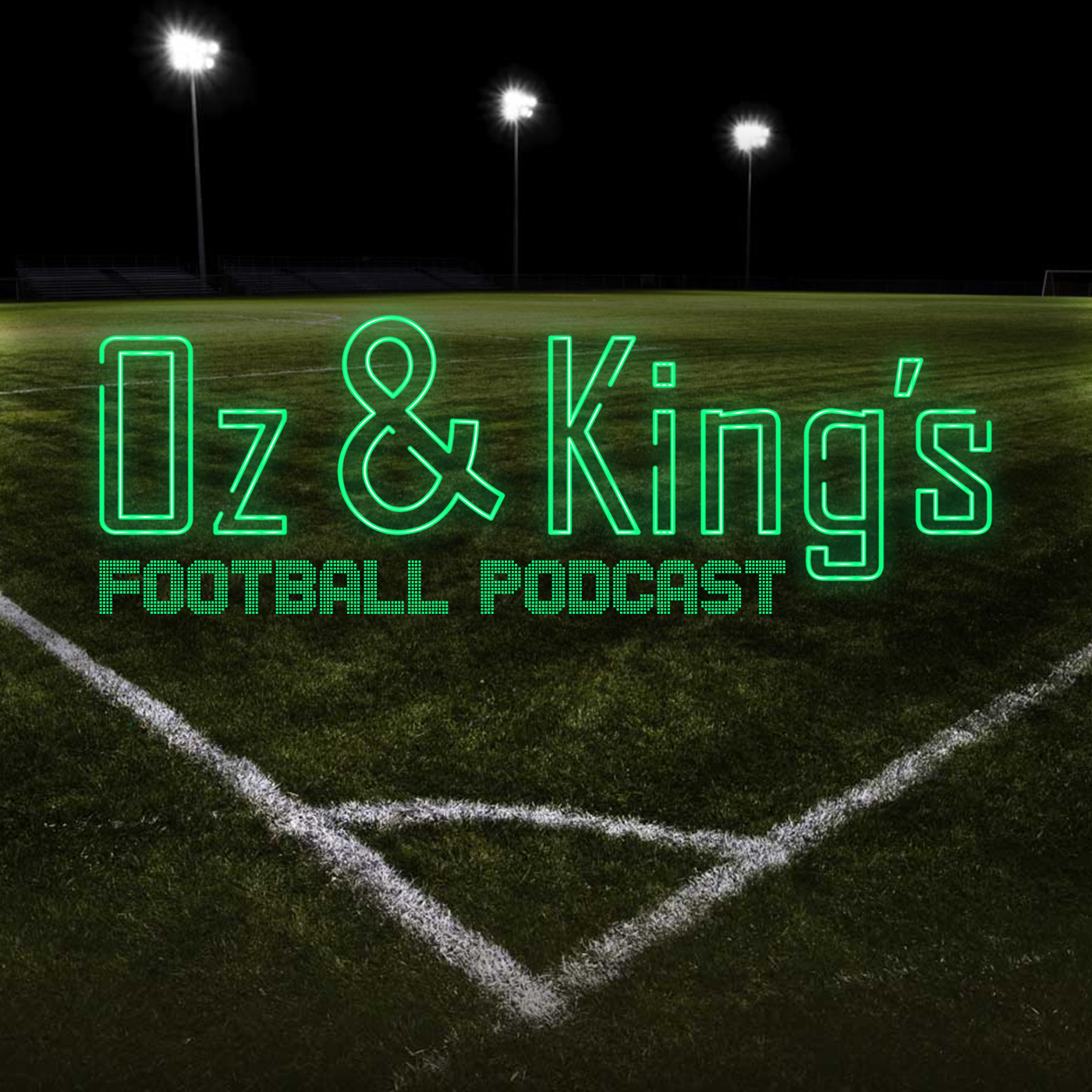 Oz and King's Football Podcast